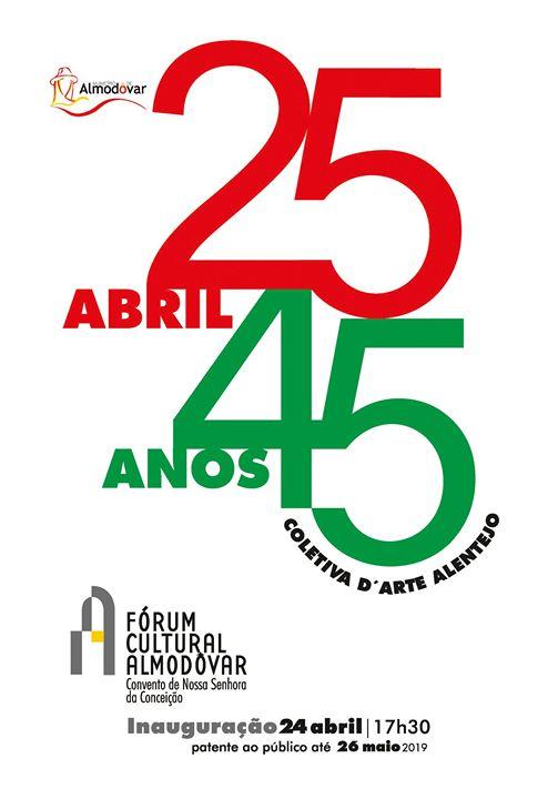 Exposição Coletiva D'arte Alentejo - 25 de Abril 45 Anos