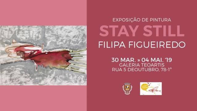 Exposição de pintura STAY STILL, de Filipa Figueiredo