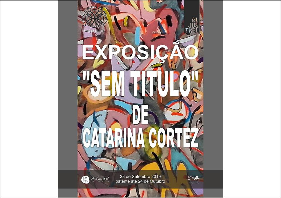 Exhibition: Paintings by Catarina Cortez