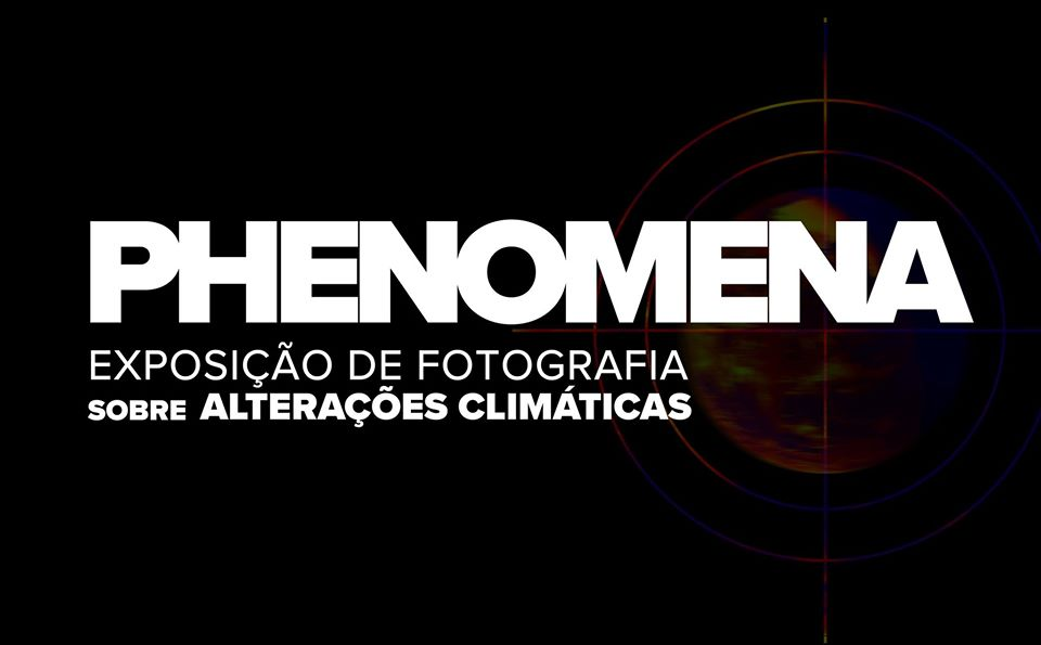 PHENOMENA - Photo Exhibition On Climate Change