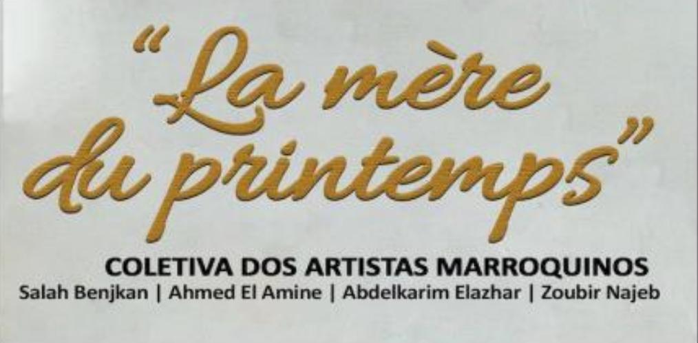 "Exhibition ""La Mère Du Printemps"" - Maroccan Art Collective"